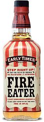 Early Times Fire Eater Hot Cinnamon 35% 0,7l
